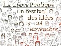 """Festival La chose publique """"Quel citoyen et quel monde pour demain ?"""""""