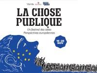 """Festival La chose publique """"Perspectives européennes"""""""