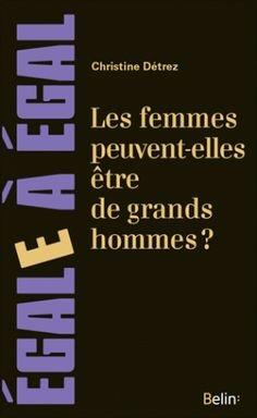 """couverture du livre """"Les femmes peuvent-elles être de grands Hommes ?"""""""