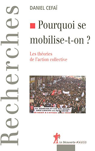 "Couverture de ""Pourquoi se mobilise-t-on ? Les théories de l'action collective"" de D. Cefai"